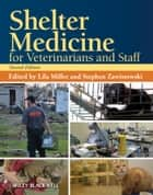 Shelter Medicine for Veterinarians and Staff ebook by Lila Miller,Stephen Zawistowski