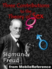 Three Contributions To The Theory Of Sex (Mobi Classics) ebook by Sigmund Freud,A. A. Brill (Translator)