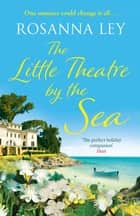 The Little Theatre by the Sea - Escape to sunny Sardinia with the perfect summer read! ebook by