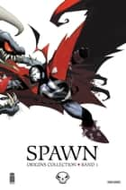 Spawn Origins, Band 1 ebook by Todd McFarlane, Alan Moore, Neil Gaiman,...