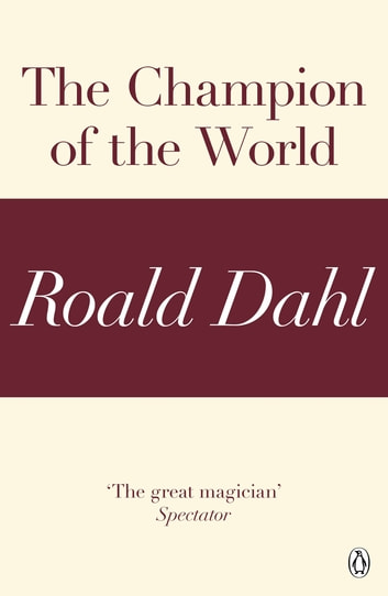 The Champion of the World (A Roald Dahl Short Story) ebook by Roald Dahl