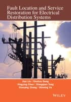 Fault Location and Service Restoration for Electrical Distribution Systems ebook by Jian Guo Liu, Xinzhou Dong, Xingying Chen,...