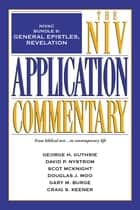 NIVAC Bundle 8: General Epistles, Revelation ebook by George H. Guthrie, David P. Nystrom, Scot McKnight,...