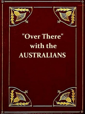 'Over There' with the Australians [Illustrated] ebook by R. Hugh Knyvett