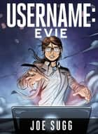 Username: Evie ebook by Joe Sugg, Amrit Birdi