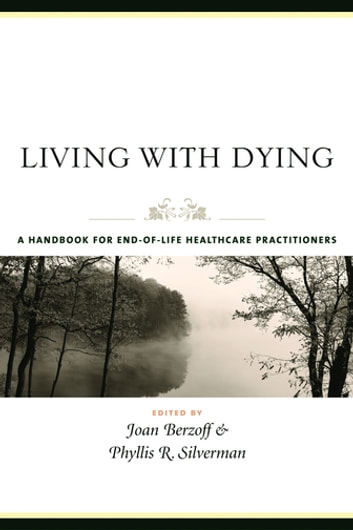 Living with Dying - A Handbook for End-of-Life Healthcare Practitioners ebook by