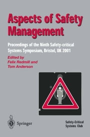 Aspects of Safety Management - Proceedings of the Ninth Safety-critical Systems Symposium, Bristol, UK 2001 ebook by Felix Redmill,Tom Anderson