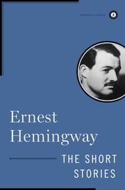 The Short Stories of Ernest Hemingway ebook by Ernest Hemingway
