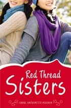 Red Thread Sisters ebook by Carol Antoinette Peacock