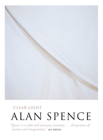 Clear Light ebook by Alan Spence