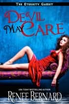Devil May Care ebook by Renee Bernard