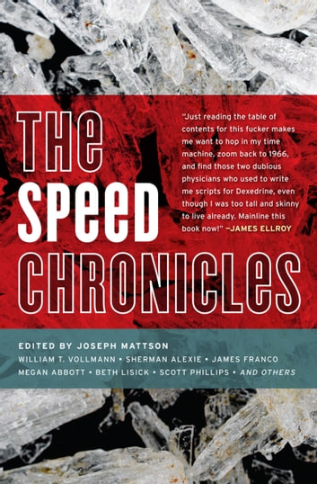 The Speed Chronicles ebook by Tao Lin,Megan Abbott,James Greer,William T. Vollmann,Sherman Alexie,Kenji Jasper,Beth Lisick,Scott Phillips,James Franco,Natalie Diaz,Jerry Stahl,Rose Bunch,Jess Walter