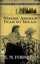 Where Angels Fear to Tread ebook by E. M. Forster