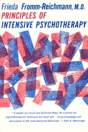 Principles of Intensive Psychotherapy ebook by Frieda Fromm-Reichmann