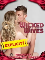 Wicked Wives ebook by Naughty Daydreams Press