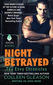 Night Betrayed - Envy Chronicles, Book 4 ebook by Joss Ware,Colleen Gleason