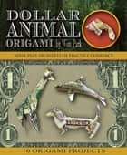 Dollar Animal Origami ebook by Won Park