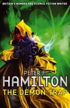 The Demon Trap - A Short Story from the Manhattan in Reverse Collection ebook by Peter F. Hamilton