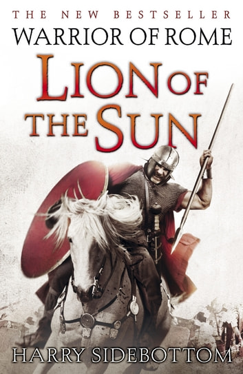 Warrior of Rome III: Lion of the Sun - Lion of the Sun ebook by Harry Sidebottom