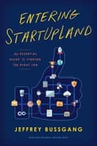Entering StartUpLand - An Essential Guide to Finding the Right Job ebook by Jeffrey Bussgang