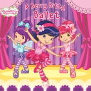 A Berry Bitty Ballet ebook by Amy Ackelsberg,Nicole Balick