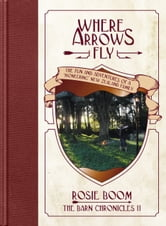 Where Arrows Fly ebook by Rosie Boom