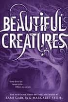 Beautiful Creatures ebooks by Kami Garcia, Margaret Stohl