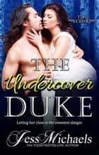 The Undercover Duke - The 1797 Club, #6 ebook by Jess Michaels