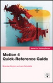 Apple Pro Training Series - Motion 4 Quick-Reference Guide ebook by Jem Schofield,Brendan Boykin