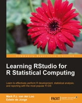 Learning RStudio for R Statistical Computing ebook by Mark P.J. van der Loo, Edwin de Jonge
