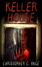 Keller House ebook by Christopher C. Page
