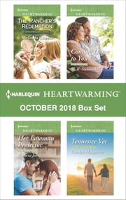 Harlequin Heartwarming October 2018 Box Set - The Rancher's Redemption\Her Lawman Protector\Coming Home to You\Tennesse Vet ebook by Melinda Curtis, Patricia Johns, M. K. Stelmack,...