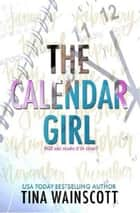 The Calendar Girl ebook by Tina Wainscott