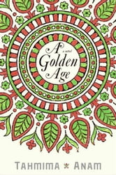 A Golden Age ebook by Tahmima Anam