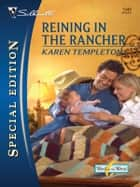 Reining in the Rancher ebook by Karen Templeton