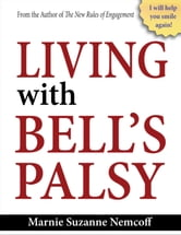 Living with Bells Palsy ebook by Marnie Nemcoff