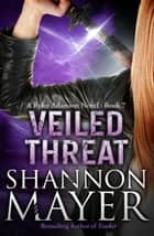Veiled Threat (A Rylee Adamson Novel, Book 7) ebook by Shannon Mayer