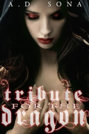 Tribute for a Dragon (Monster erotica, vore erotica) ebook by A.D Sona