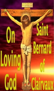 On Loving God ebook by Saint Bernard of Clairvaux