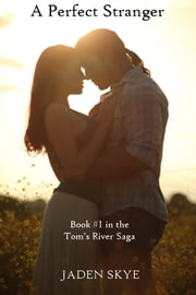 A Perfect Stranger (Book #1 in the Tom's River Saga) ebook by Jaden Skye