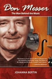 Don Messer - The Man Behind the Music ebook by Johanna Bertin