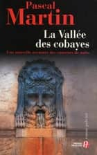 La Vallée des cobayes ebook by Pascal MARTIN