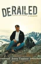 Derailed ebook by Jerry Tanner