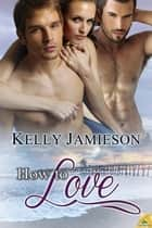 How to Love ebook by Kelly Jamieson