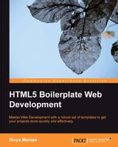 HTML5 Boilerplate Web Development ebook by Divya Manian