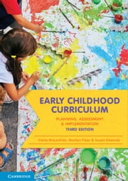 Early Childhood Curriculum - Planning, Assessment and Implementation ebook by Claire McLachlan, Marilyn Fleer, Susan Edwards
