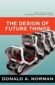 The Design of Future Things ebook by Norman, Don