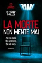 La morte non mente mai ebook by Ed James