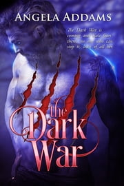 The Dark War ebook by Angela Addams