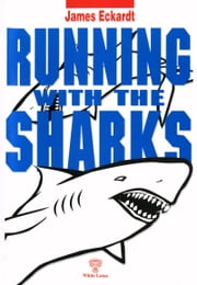 Running with the Sharks ebook by James Eckardt